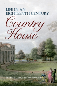 Life in an Eighteenth Century Country House, Paperback / softback Book