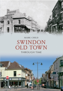 Swindon Old Town Through Time, Paperback / softback Book