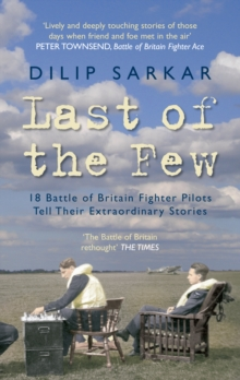 Last of the Few : 18 Battle of Britain Fighter Pilots Tell Their Extraordinary Stories, EPUB eBook