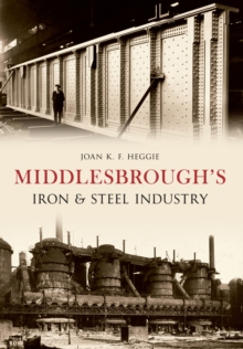 Middlesbrough's Iron and Steel Industry, Paperback Book