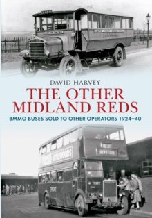 The Other Midland Reds : BMMO Buses Sold to Other Operators 1924-1940, Paperback / softback Book