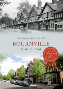 Bournville Through Time, Paperback / softback Book