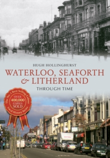 Waterloo, Seaforth & Litherland Through Time, Paperback / softback Book