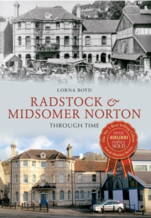 Radstock & Midsomer Norton Through Time, Paperback / softback Book