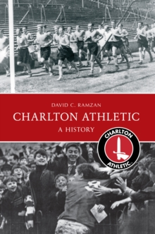 Charlton Athletic A History, Paperback Book