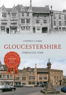 Gloucestershire Through Time, Paperback / softback Book