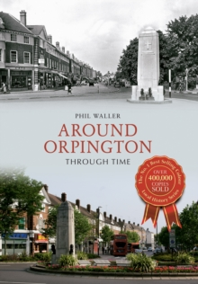 Around Orpington Through Time, Paperback Book
