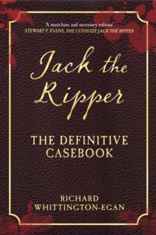 Jack the Ripper : The Definitive Casebook, Hardback Book