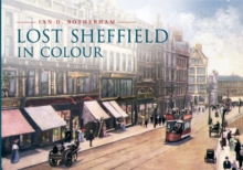 Lost Sheffield in Colour, Paperback / softback Book