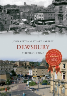 Dewsbury Through Time, Paperback / softback Book