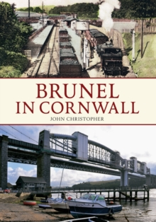 Brunel in Cornwall, Paperback / softback Book