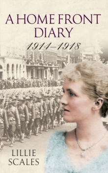 A Home Front Diary 1914-1918, Paperback Book