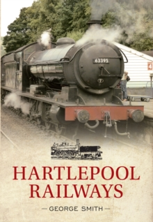 Hartlepool Railways, Paperback / softback Book