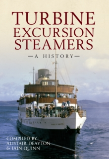 Turbine Excursion Steamers : A History, Paperback / softback Book