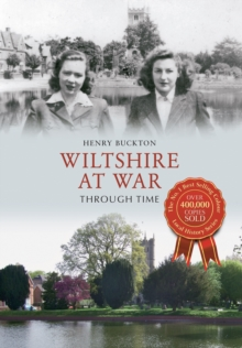 Wiltshire at War Through Time, Paperback / softback Book