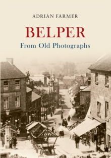 Belper from Old Photographs, Paperback Book