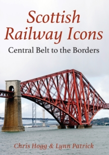 Scottish Railway Icons: Central Belt to the Borders, Paperback Book