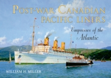 Post-War Canadian Pacific Liners : Empresses of the Atlantic, Paperback / softback Book