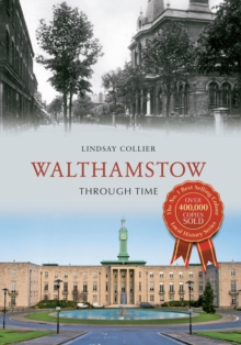 Walthamstow Through Time, Paperback / softback Book