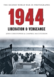 1944 The Second World War in Photographs : Liberation & Vengeance, Paperback Book