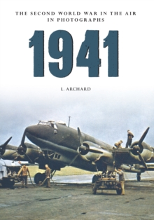 1941 The Second World War in the Air in Photographs, Paperback / softback Book