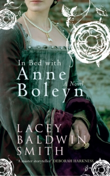 In Bed with Anne Boleyn : A Novel, Paperback Book