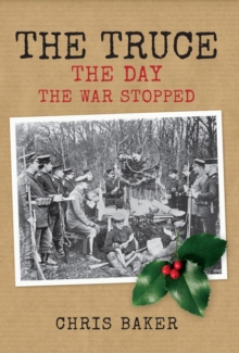 The Truce : The Day the War Stopped, Hardback Book