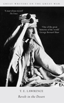 Great Writers on the Great War Revolt in the Desert, EPUB eBook
