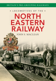 Locomotives of the North Eastern Railway, Paperback / softback Book