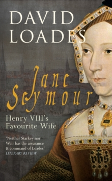 Jane Seymour : Henry VIII's Favourite Wife, Paperback Book