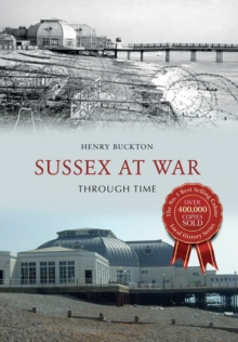 Sussex at War Through Time, Paperback / softback Book