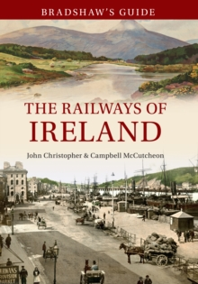 Bradshaw's Guide The Railways of Ireland : Volume 8, Paperback / softback Book