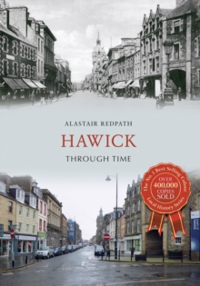 Hawick Through Time, Paperback / softback Book