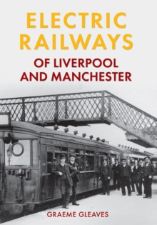 Electric Railways of Liverpool and Manchester, Paperback Book