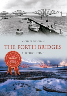 The Forth Bridges Through Time, Paperback / softback Book
