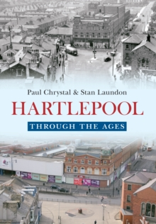 Hartlepool Through The Ages, Paperback / softback Book