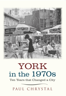 York in the 1970s : Ten Years That Changed a City, Paperback Book