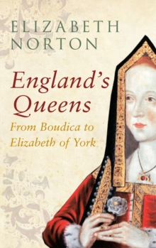 England's Queens From Boudica to Elizabeth of York, Paperback Book