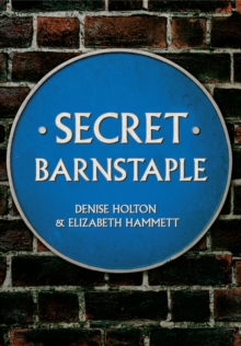 Secret Barnstaple, Paperback / softback Book