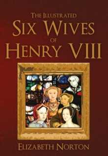 The Illustrated Six Wives of Henry VIII, Paperback / softback Book