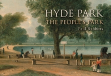 Hyde Park : The People's Park, Paperback / softback Book