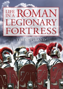 Life in a Roman Legionary Fortress, Paperback Book