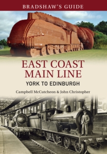 Bradshaw's Guide East Coast Main Line York to Edinburgh : Volume 13, Paperback Book