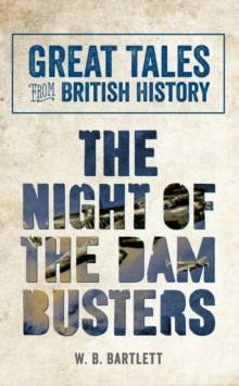 Great Tales from British History: The Night of the Dam Busters, Paperback / softback Book