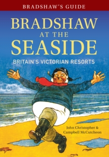 Bradshaw's Guide Bradshaw at the Seaside : Britain's Victorian Resorts, Paperback Book