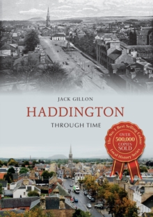 Haddington Through Time, Paperback Book