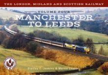The London, Midland and Scottish Railway Volume Four Manchester to Leeds, Paperback / softback Book