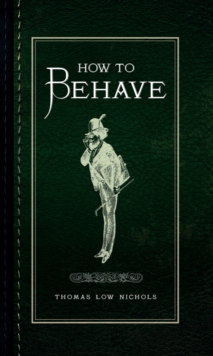 How to Behave, Hardback Book