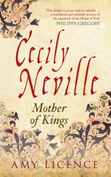 Cecily Neville : Mother of Kings, Paperback Book