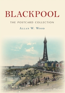 Blackpool The Postcard Collection, Paperback / softback Book